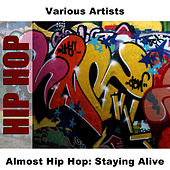 Almost Hip Hop: Staying Alive by Studio Group