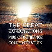 The Great Expectations – Music to Enhance Concentration & Focus, Timeless Music for Reading, Worldwide Classic Music, Enjoy Learning with Classics by Symphony of Sounds