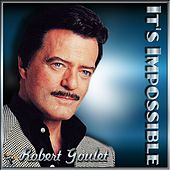 It's Impossible = Robert Goulet by Robert Goulet