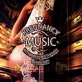 Pregnancy Music with Bach, Beethoven, Mozart for Labor – Relaxation for Mummy & Baby, Calm Down Your Baby, Songs for Pregnant Mothers by Pregnancy Music Academy