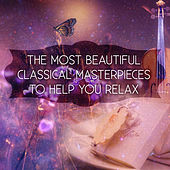 The Most Beautiful Classical Masterpieces to Help You Relax - Relaxing Music for Meditation, Deep Meditation Music & Body Harmony, Inner Peace by Deep Relaxation Maestro