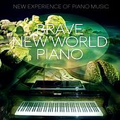 Brave New World Piano - New Experience of Piano Music, Total Relax for Piano, Soft Piano Music for Badground, Solo Piano by The Magic Piano Music Group