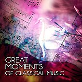 Great Moments of Classical Music – Instrumental Music, Chamber Music with Mozart, Bach, Beethoven, Beautiful Moments with Classics, Mood & Timeless Music by Great Moments Ensemble