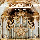 Bach - Scarlatti - Händel (Viktor Lukas an der historischen Orgel der Abteikirche Amorbach) by Lukas Consort (1)