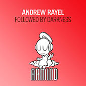 Followed By Darkness by Andrew Rayel