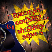 Timeless Country and Western Songs by Various Artists