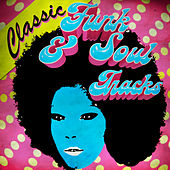 Classic Funk & Soul Tracks by Various Artists