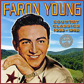 Country Classics 1953-1962 by Faron Young