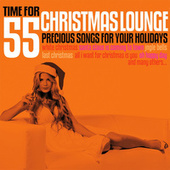 Time for Christmas Lounge (55 Precious Songs for Your Holidays) by Various Artists