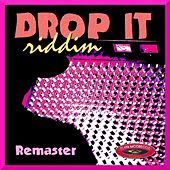 Drop It Riddim (Remaster) by Various Artists