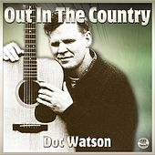 Out In The Country - Doc Watson by Doc Watson