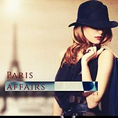 Paris Affairs, Vol. 1 (Selection of Finest French Lounge Grooves) by Various Artists
