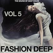 Fashion Deep, Vol. 5 (The Sound of Deep House) by Various Artists