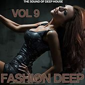 Fashion Deep, Vol. 9 (The Sound of Deep House) by Various Artists
