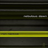 Nebulous Dawn by Ron Ractive