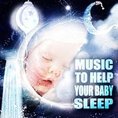 Music to Help Baby Sleep – Favourite Sleep Time Songs for Babies, Natural Sleep Aid, Classical Baby Music for Little Dreamers, Soothing Sounds for Deep Sleep at Night by Natural Sleep Aid Baby Club
