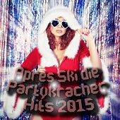 Après Ski die Partykracher Hits 2015 by Various Artists