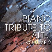 Piano Tribute to Alt-J, Vol. 2 by Piano Tribute Players