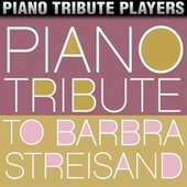 Piano Tribute to Barbra Streisand by Piano Tribute Players