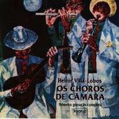 Heitor Villa-Lobos : Os Choros de Câmara by Heitor Villa-Lobos