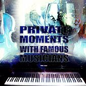 Private Moments with Famous Musicians – Brilliant Classics, Charms Music with Mozart, Bach, Beethoven, Magical Music for Positive Attitude to Life, Equilibrium with Classical Music by Sounds of Private Moments