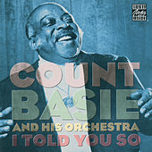 I Told You So by Count Basie