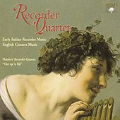 Recorder Quartet: Early Italian Recorder Music & English Consort Music by Various Artists