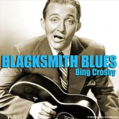 Blacksmith Blues by Bing Crosby