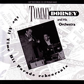All Time Hit Parade Rehearsals by Tommy Dorsey