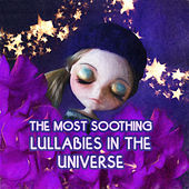 The Most Soothing Lullabies with Classics for Babies in the Universe – Calming Music for Kids, Deep Sleep Music, Sweet Dreams with Classical Music, Peaceful Sounds for Sleep by The Best Lullabies World