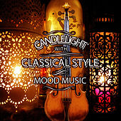 Candlelight with Classic Style – Mood Music, Serenity Feeling, Calming Music with Famous Composers, Positive Vibrations, Inner Peace With Classics by Classic Style Universe