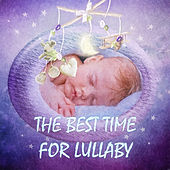 The Best Time for Lullaby - Sweet Dreams with Classical Music, Lullabies for Little Dreamers, Peaceful Sounds for Sleep, Soothing Music for Babies by Baby Dreams Club
