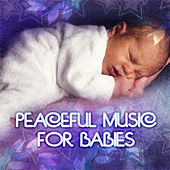 Peaceful Music for Babies – Classical Lullabies for Babies, Nursery Rhymes, Soothing Moods & Calm Music for Sleep, Love Angel Baby by Peaceful Music Baby Club