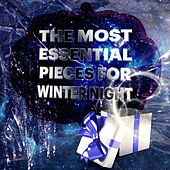 The Most Essential Pieces for Winter Night - Mood with Emotional Music, Beautiful Moments with Classics, Peace of Mind Music, Goodnight with Famous Composers by Winter Night Music Society