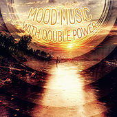 Mood Music with Double Power – Classical Pieces for Harmony & Balance of Power, Magnetic Moment with Amazing Music, Chamber Music to Vital Energy, Classical Music for Powerband by Double Power Music Ambient