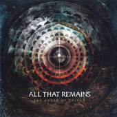 The Order of Things by All That Remains