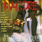 Stupid Doo Doo Dumb by Mac Dre