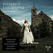 Lux aeterna: Visions of Bach by Beatrice Berrut