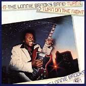 Turn On The Night by Lonnie Brooks