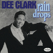 Rain Drops by Dee Clark