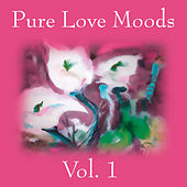 Pure Love Moods Vol. 1 by Various Artists