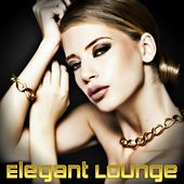 Elegant Lounge by Various Artists
