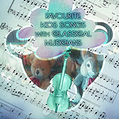 Favourite Kids Songs with Classical Musicians - Music for Baby Genius, Energy with Classics for Toddlers, Play with Mozart, Bach, Beethoven by Favourite Kids Songs Festival