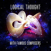 Logical Thought with Famous Composers – Exam Study Music, Strategizing, Classical Sounds for Learning, Memory Game with Classics, Concentration & Focus by Sounds of Logical Thought