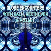 Close Encounters with Bach, Beethoven, Mozart – Chamber Music to Inner Peace, Brilliant Music, Climate Change with Famous Composers, Background Music by Close Encounters Oasis