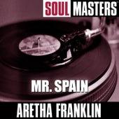 Soul Masters: Mr.Spain von Aretha Franklin