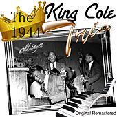 The King Cole Trio (1944 Remastered) by Nat King Cole