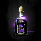 Purp & Patron by The Game