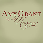Songs From Mosaic by Amy Grant