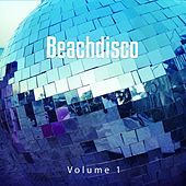 Beachdisco, Vol. 1 (Finest House Tunes from the World's Best Beachclubs) by Various Artists